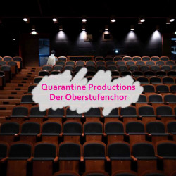Quarantine Productions - der Oberstufenchor, Jg.11, 2020